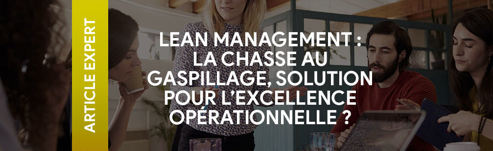 Lean management et excellence opérationnelle
