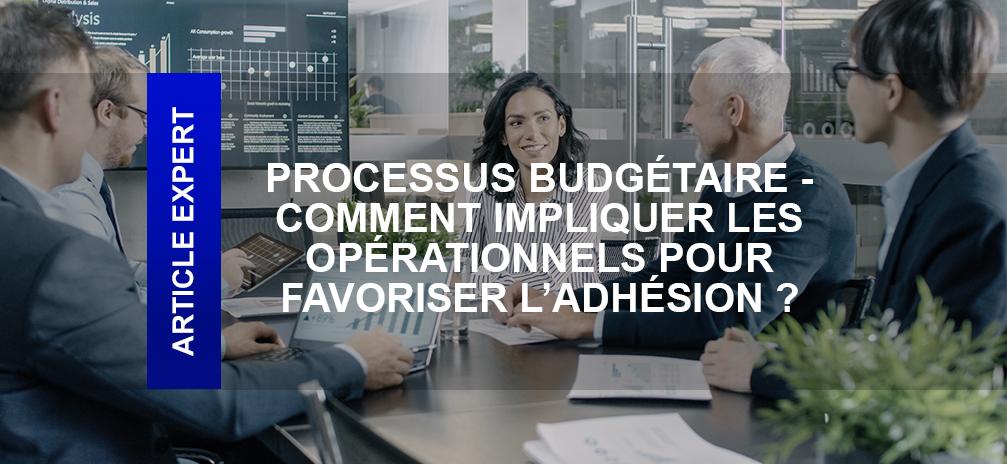 Implication des opérationnels dans le processus budgétaire